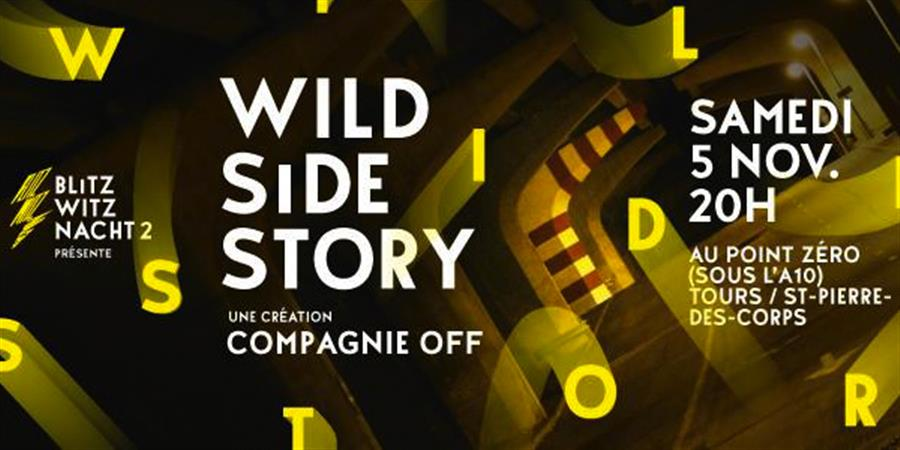 WILD SIDE STORY - COMPAGNIE OFF