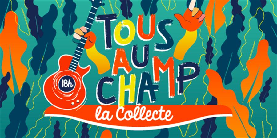 11e Festival gratuit Tous Au Champ - La Collecte - Tous Au Champ