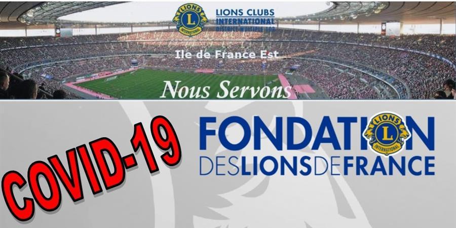Campagne de dons COVID-19 District Ile de France Est - Fondation des Lions de France