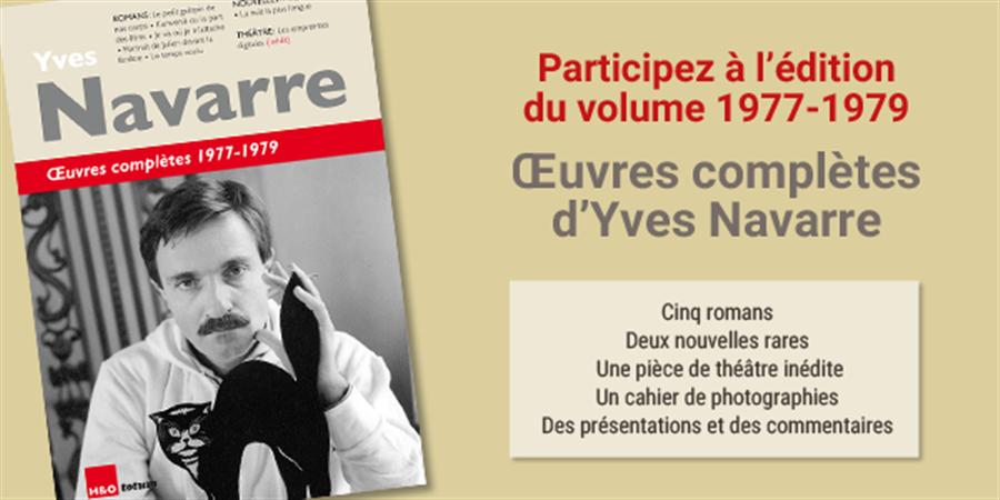 Œuvres complètes d'Yves Navarre : en avant pour le volume 3, avec vous ! - Les amis d'Yves Navarre