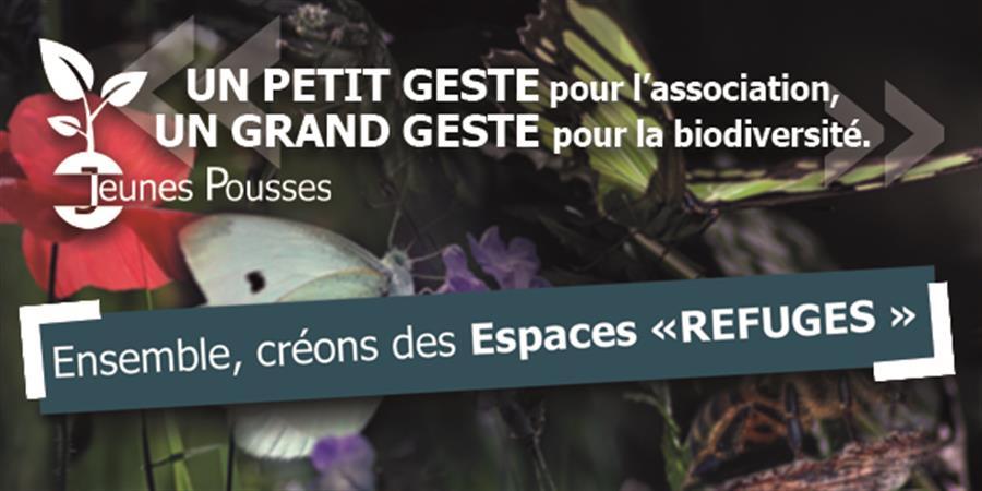 """Création de zones """"REFUGES"""" pour la biodiversité - Association """"Jeunes Pousses"""""""