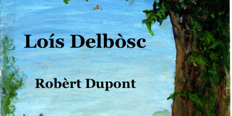 "Robèrt Dupont ""Lois Delbòsc"" - IEO Arièja"