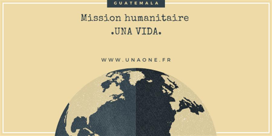 Una vida - Mission humanitaire au Guatemala - Unaone