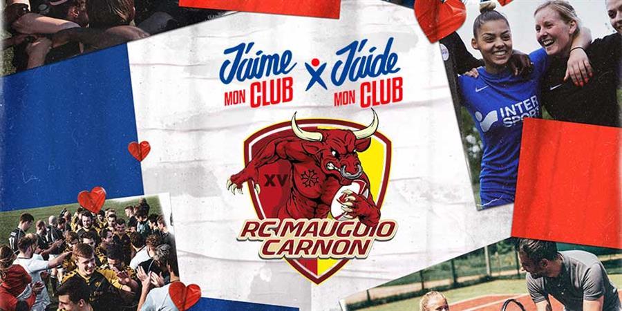 Jouons collectif, notre club a besoin de vous #JaimeMonClub - RUGBY CLUB MAUGUIO CARNON