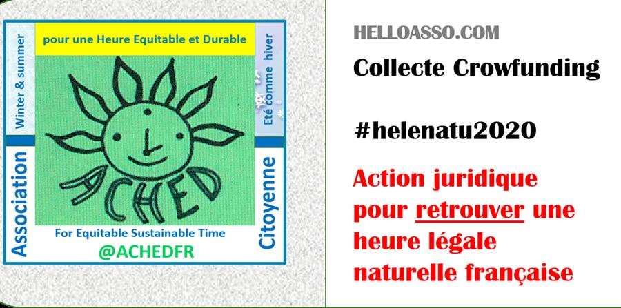 Financement action juridique ACHEDFR, collecte 2020 #helenatu2020 - ACHED Association contre l'heure d'été double pour la réduction de l'avancement de l'heure légale