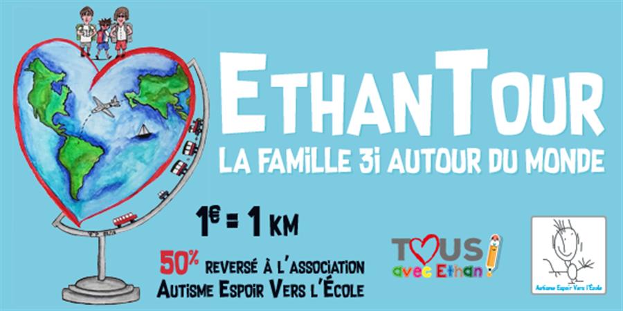 EthanTour la famille 3 i autour du monde - Tous Avec Ethan