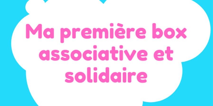 Ma première box associative et solidaire - Les Petits Ambassadeurs