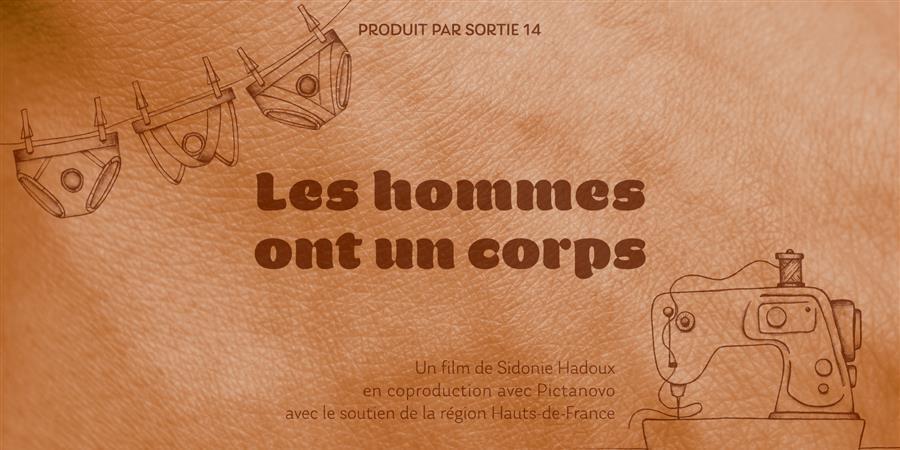 """""""LES HOMMES ONT UN CORPS"""", un documentaire de Sidonie Hadoux - SORTIE 14"""