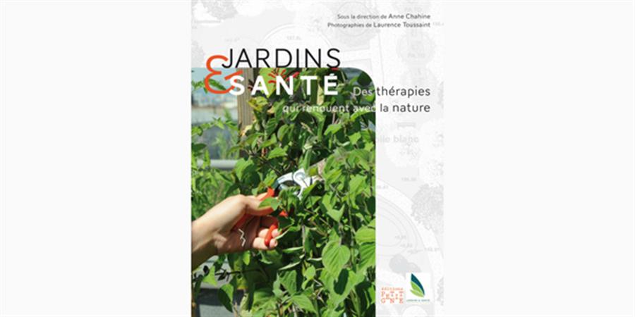 Livre Jardins et Santé - Jardins et Santé