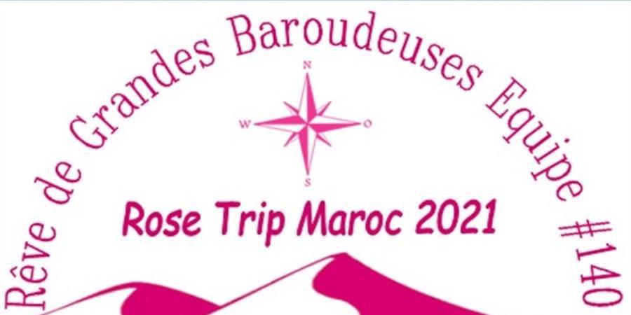 REVE DE GRANDES BAROUDEUSES...Rose Trip Maroc 2021 - Rêve de Grandes Baroudeuses