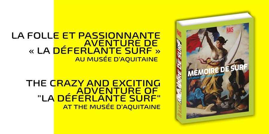 MÉMOIRE DE SURF - La Culture Surf rentre au musée - Histoire, Art, Culture Surf (HACS)