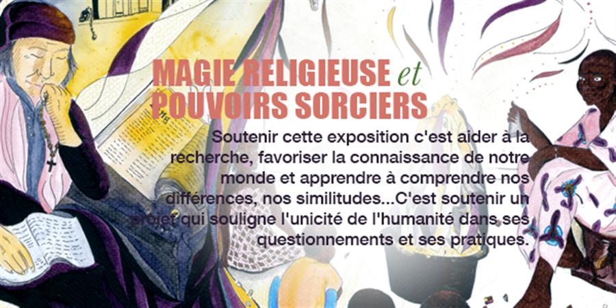 Exposition temporaire : Magie religieuse et pouvoirs sorciers  - ASSOCIATION DES AMIS DU MUSEE VODOU