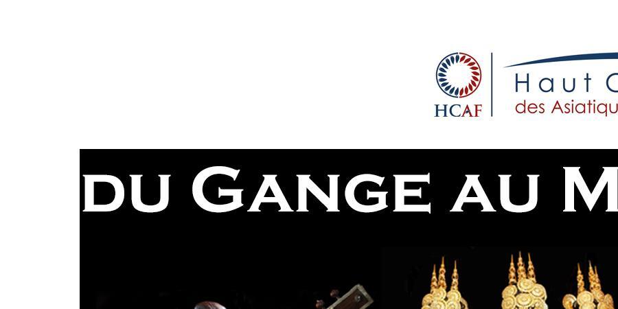 """Spectacle de Nouvel An """"Du Gange au Mékong"""" 21 AVRIL 2018 - Haut Conseil des Asiatiques de France - HCAF"""