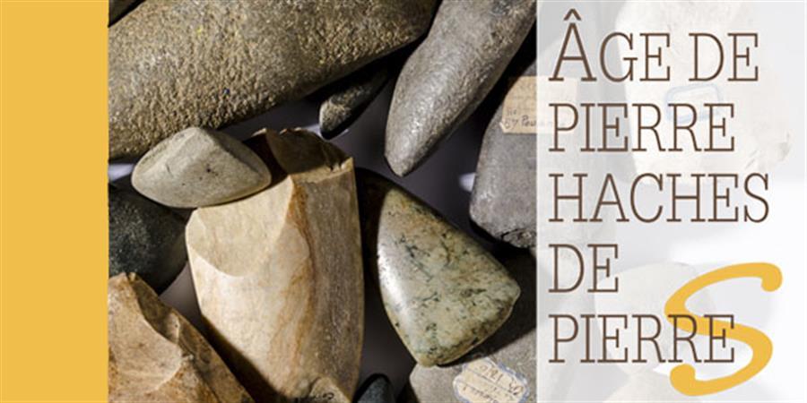 Age de pierre, haches de pierres - CPIE LOIRE ANJOU
