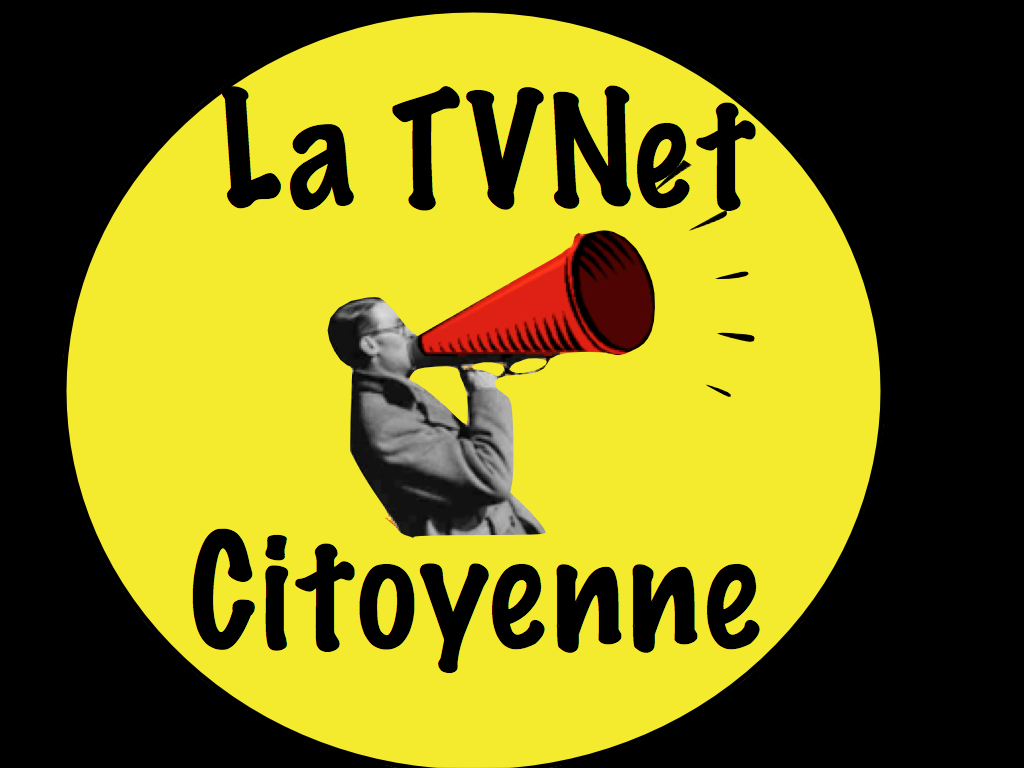 SOUTENEZ LA TVNET CITOYENNE, ADHEREZ - TVNET CITOYENNE