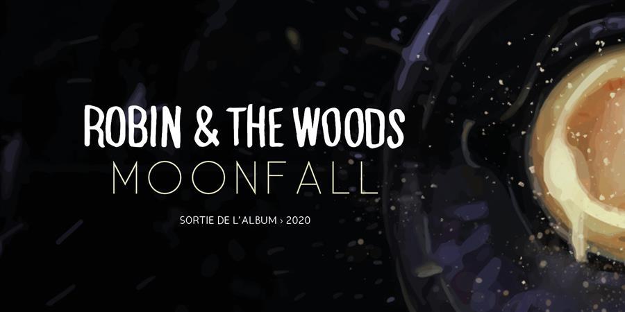 """Réalisation de l'album """"Moonfall"""" de Robin & the Woods - Hello Buddy!"""
