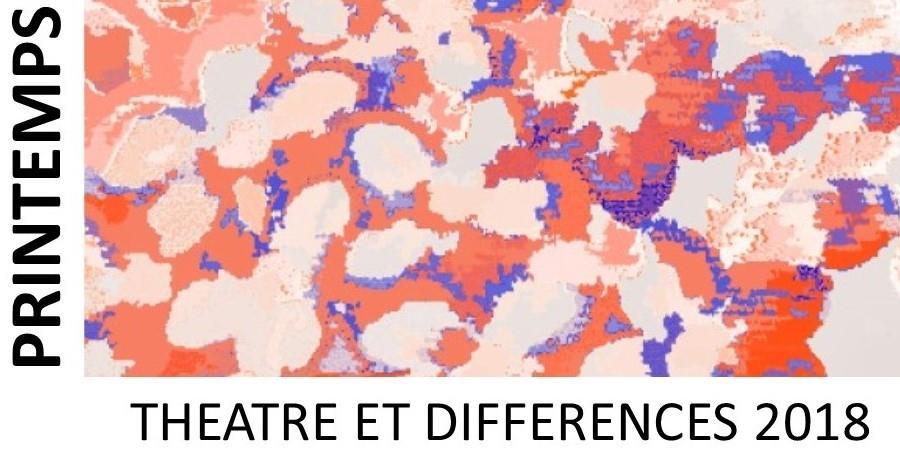 Le Printemps Théâtre et Différences - Association Théâtre et Différences