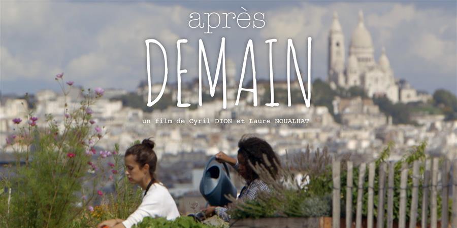 """Avant première du film """"Après demain"""" de Cyril Dion et Laure Noualhat - LES AMIS DES JARDINS DU RUISSEAU"""