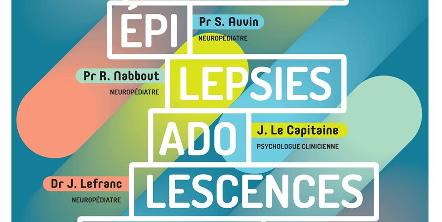 "Colloque ""EpilepsieS, adolescenceS et apprentissageS"" - TOUL AR C'HOAT EPILEPSIES"