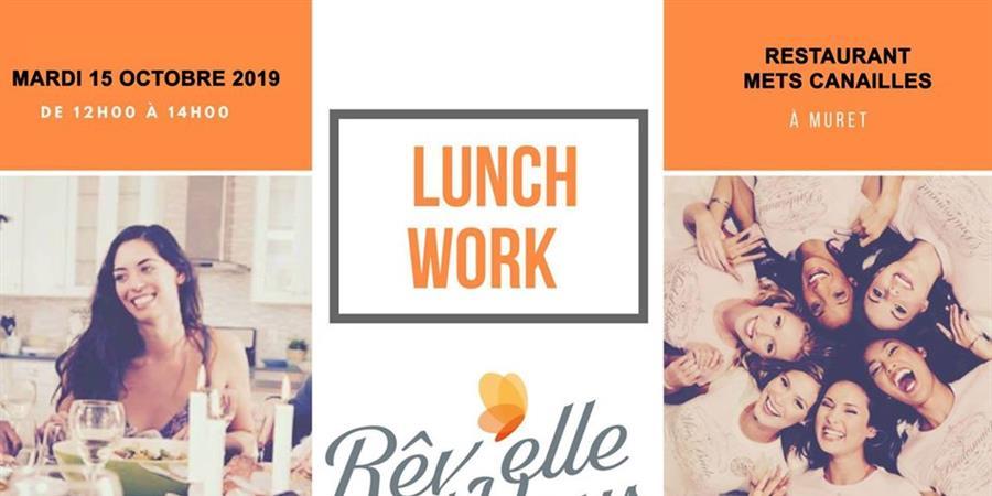 Lunch work du 15/10/19 - Rêv'elle et Vous