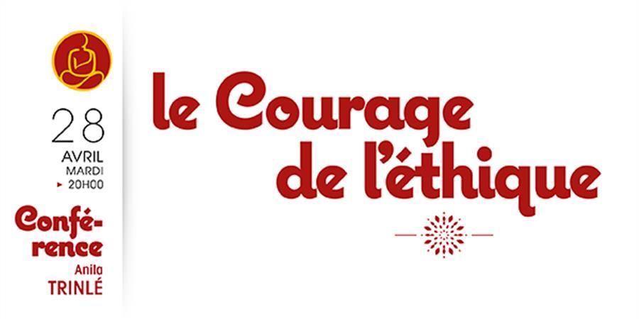 Conférence le courage de l'éthique - Centre culturel bouddhique de Rennes (CCBR)