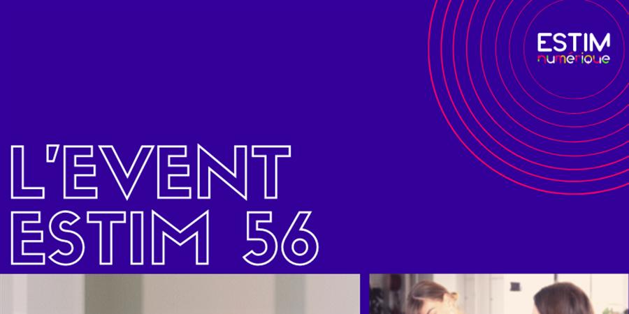 L'EVENT ESTIMnumérique Morbihan 2020 - ESTIM Numérique