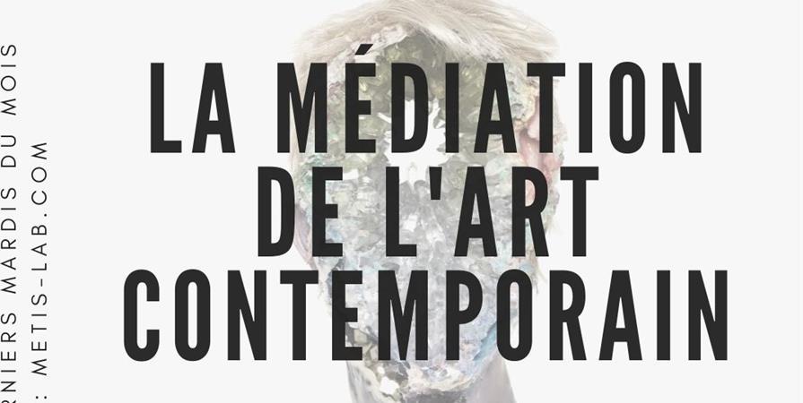 Rencontres muséo : cycle 1 : Les médiations de l'art contemporain - Mêtis