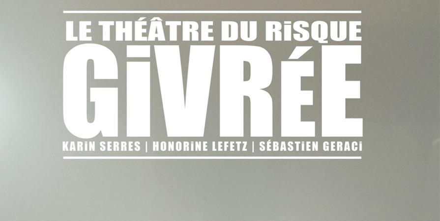 Givrée - Vendredi 13 Mars 2020 - Le Théâtre du Risque