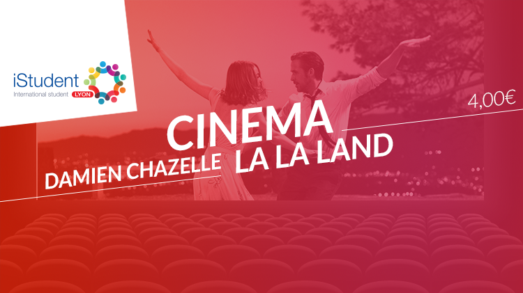 Cine Erasmus - La La Land V.O. - International Student Lyon
