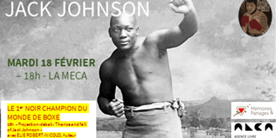 JACK JOHNSON AU BLACK HISTORY MONTH BORDEAUX - MÉMOIRES ET PARTAGES