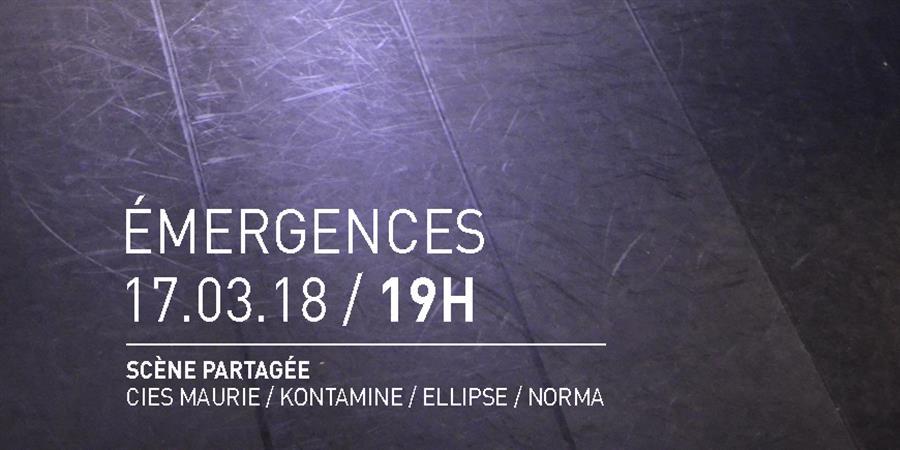 EMERGENCES - scène partagée - SEANCE 19h - NORMA