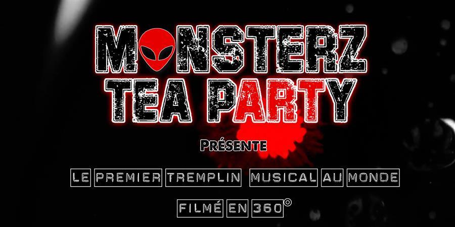 FINALE DU TREMPLIN MONSTERZ LIVE 360° - Monsterz Tea Party