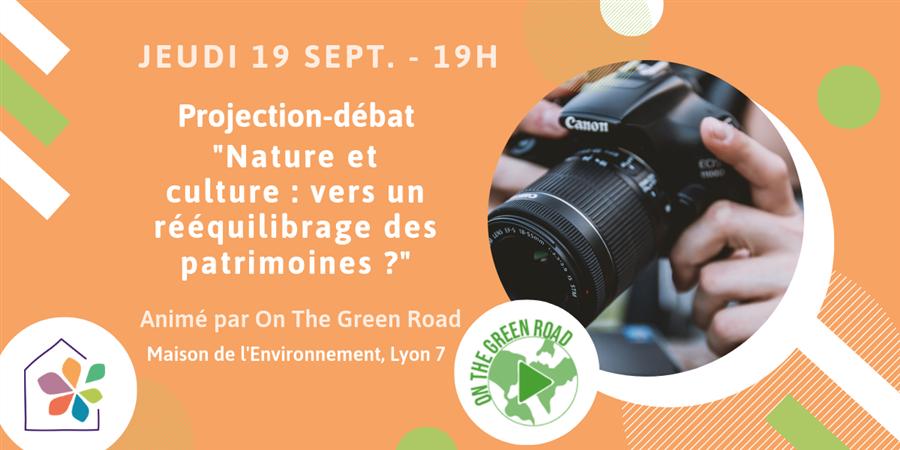 """Projection-débat """"Nature et culture: vers un rééquilibrage des patrimoines ?"""" - Maison de l'environnement"""