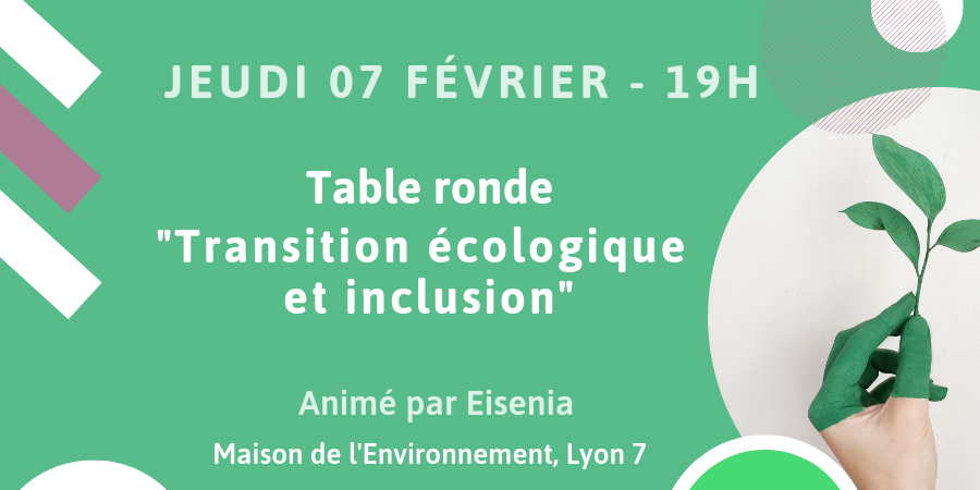 """Table-ronde """"Transition écologique et inclusion"""" avec Eisenia - Maison de l'environnement"""