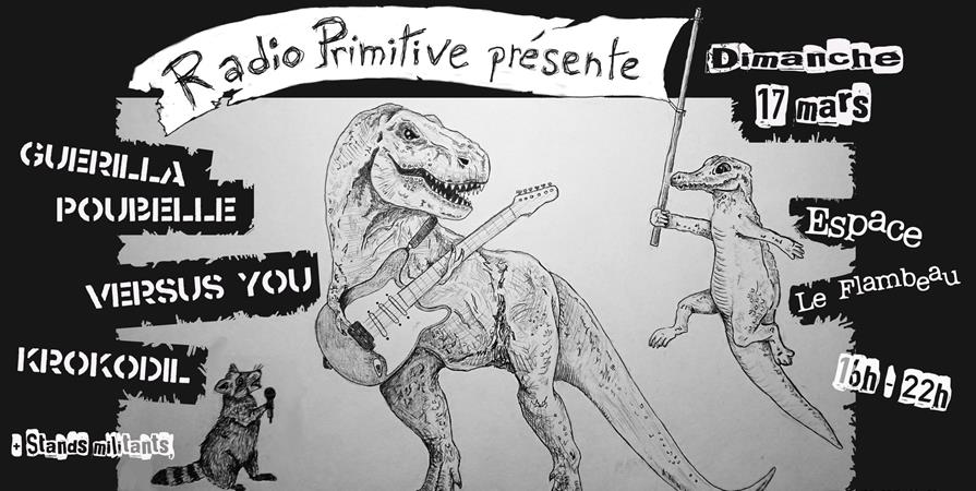 Guerilla Poubelle + Versus You + Krokodil - Radio Primitive