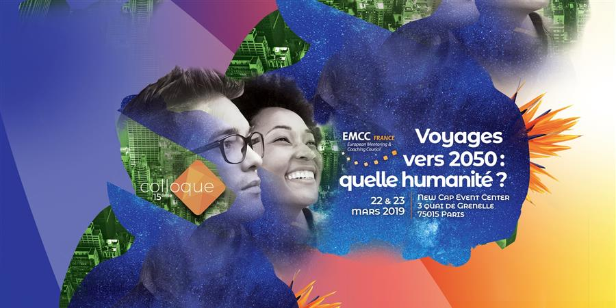 Colloque EMCC France 2019 - Voyages vers 2050 : quelle Humanité ? - EMCC France