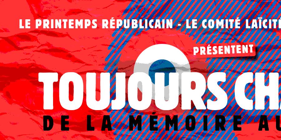 #ToujoursCharlie, de la mémoire au combat - Printemps Républicain