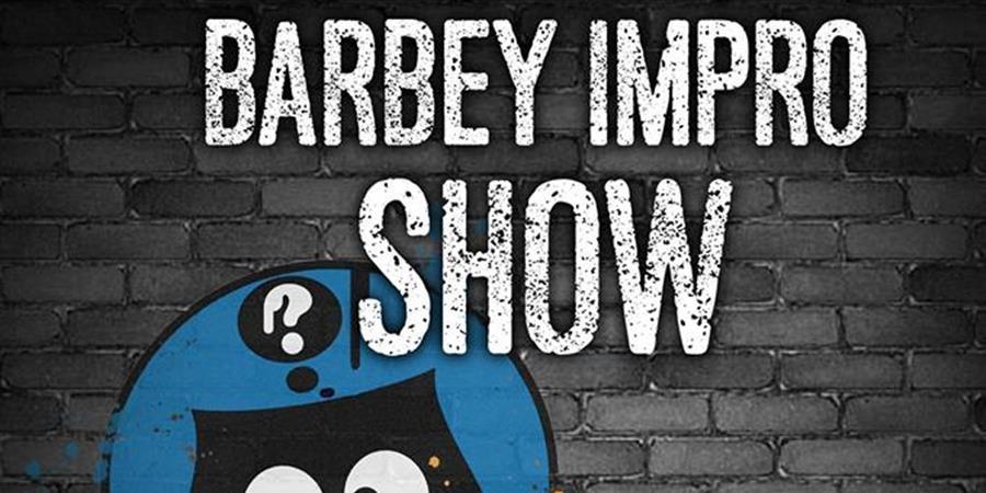 Impro Barbey Show  - J'ai Pas Tout Compris