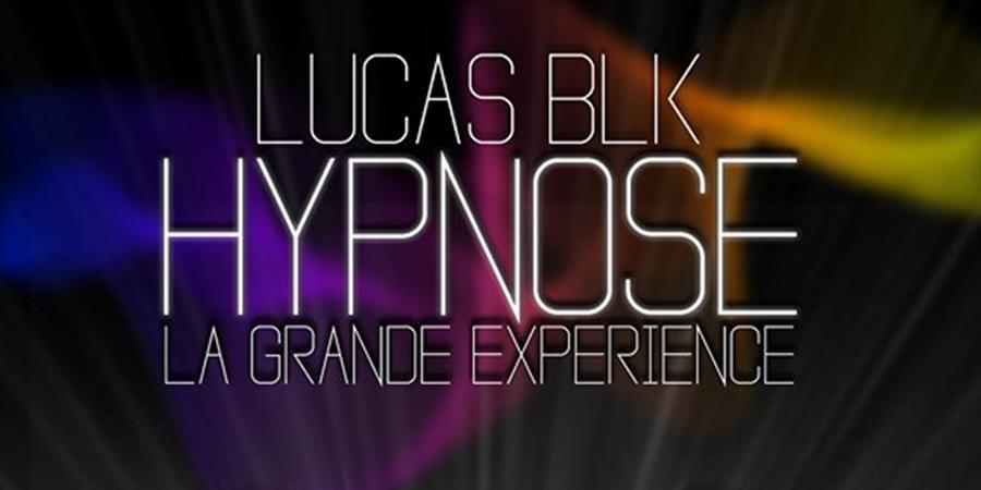 LUCAS BLK HYPNOSE LA GRANDE EXPERIENCE - GM JOYFIT