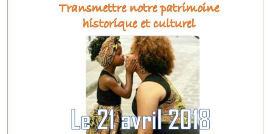 D'ici et d'ailleurs : Transmettre son patrimoine historique et culturel - AFRIQU'Elles