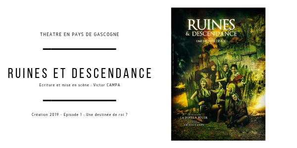 Ruines et descendance- 31 juil. - 29ème Festival Théâtre en Pays de Gascogne - La Boîte à Jouer Condom