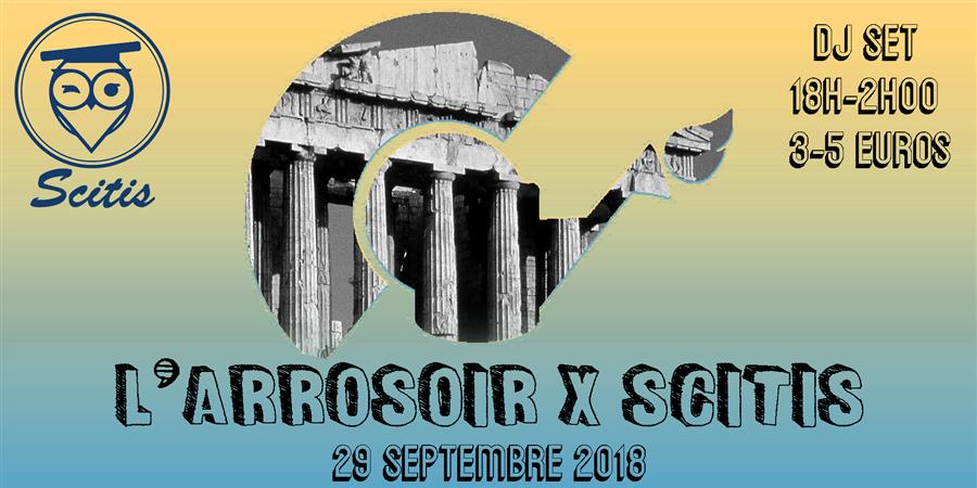 /// EVENEMENT ANNULE ///   L'Arrosoir X Scitis - Cour d'Honneur Victoire - L'Arrosoir Bordeaux