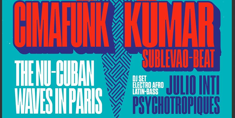 The Nu Cuban Waves- Cimafunk et Kumar Sublevao beat + Djs set au Chinois  - ALTER NATIVA