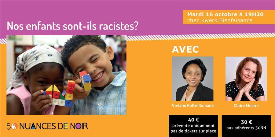 Conversation 50NN #1 - NOS ENFANTS FACE AU RACISME : QUE FAIRE ? - 50 Nuances de Noir