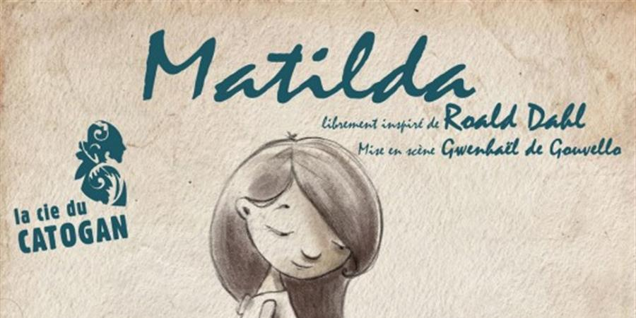 Matilda - le 10/08/18 - Festival de théâtre des Parenthèses de Pornic - La Compagnie du Catogan