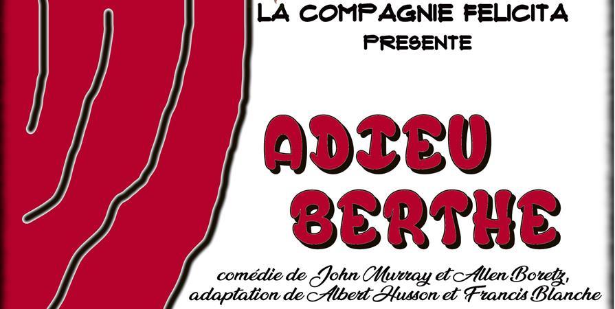 Adieu Berthe - 22/11 - Compagnie FELICITA