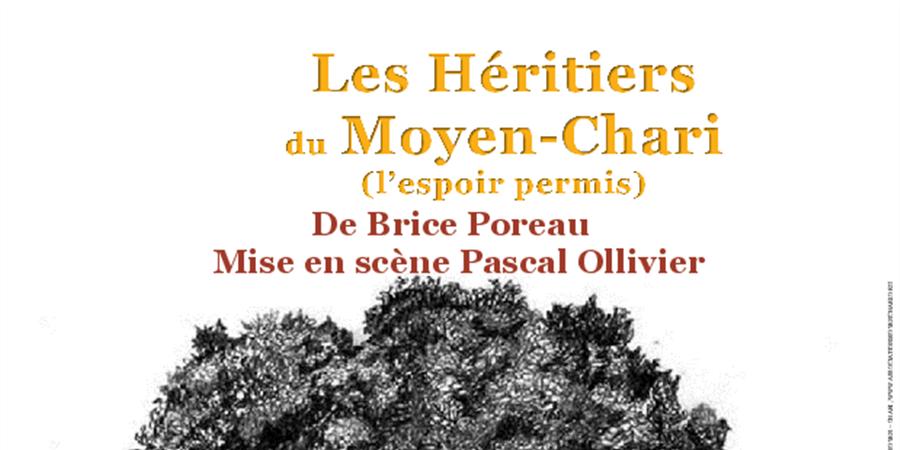 Pièce de théâtre Les Héritiers du Moyen-Chari ( l'espoir permis) - ASSOCIATION MOYEN-CHARI