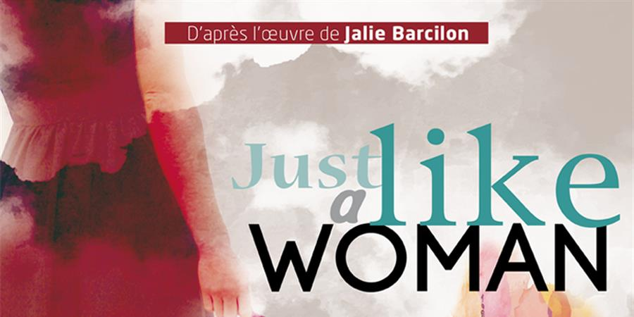 Just Like a Woman - Compagnie 2si2la