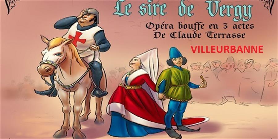 Opéra-bouffe Le sire de Vergy - VILLEURBANNE - GLP-Groupe Lyrique Populaire