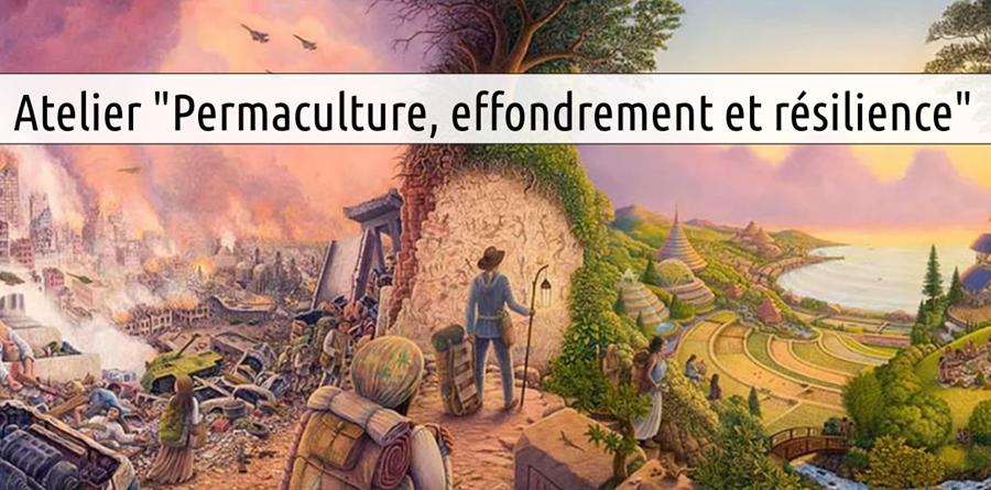 """Atelier """"Permaculture, effondrement et résilience"""" - Permaculture 44"""